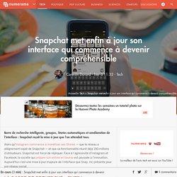 Snapchat met enfin à jour son interface qui commence à devenir compréhensible - Tech