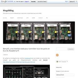 BerryIO, une interface web pour contrôler tous les ports et bus du Raspberry Pi
