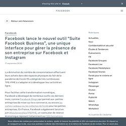 """Facebook lance le nouvel outil """"Suite Facebook Business"""", une unique interface pour gérer la présence de son entreprise sur Facebook et Instagram - À propos de Facebook"""