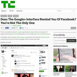 Does The Google+ Interface Remind You Of Facebook? You're Not The Only One