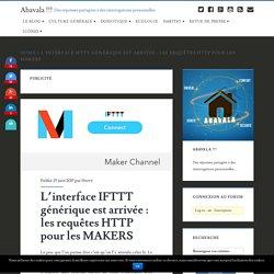 L'interface IFTTT générique est arrivée : les requêtes HTTP pour les MAKERS