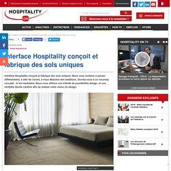 Interface Hospitality conçoit et fabrique des sols uniques