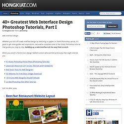 40+ Greatest Web Interface Design Photoshop Tutorials, Part I