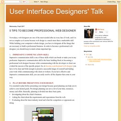 User Interface Designers' Talk: 5 TIPS TO BECOME PROFESSIONAL WEB DESIGNER