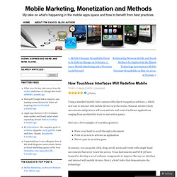 How Touchless Interfaces Will Redefine Mobile « Mobile Marketing