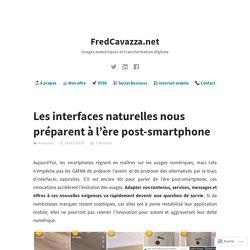 Les interfaces naturelles nous préparent à l'ère post-smartphone