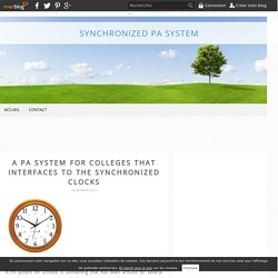 A PA System for Colleges that Interfaces to the Synchronized Clocks - Synchronized PA System