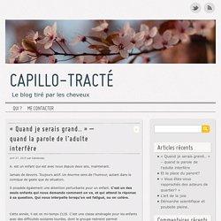 Capillo-tracté «Quand je serais grand..» – quand la parole de l'adulte interfère