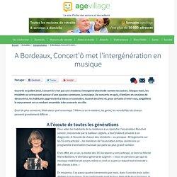 A Bordeaux, Concert'ô met l'intergénération en musique - 12/12/16