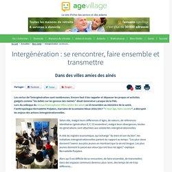 Intergénération : se rencontrer, faire ensemble et transmettre - 14/11/16