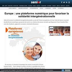 Europe : une plateforme numérique pour favoriser la solidarité intergénérationnelle - 27/03/17