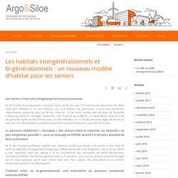 Les habitats intergénérationnels et bi-générationnels : un nouveau modèle d'habitat pour les seniors - Argo&Siloe