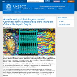 Annual meeting of the intergovernmental Committee for the Safeguarding of the Intangible Cultural Heritage in Bogota
