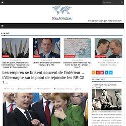 Les empires se brisent souvent de l'intérieur… L'Allemagne sur le point de rejoindre les BRICS ?…