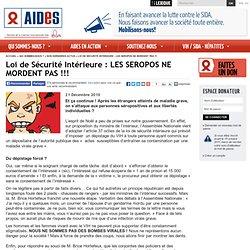 Loi de Sécurité Intérieure : LES SEROPOS NE MORDENT PAS !!!