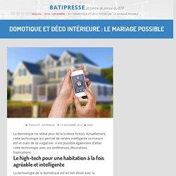 Domotique et déco intérieure : le mariage possible – 15/12/16