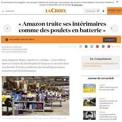 « Amazon traite ses intérimaires comme des poulets en batterie » - La Croix