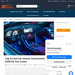 Top 5 Cool Car Interior Accessories under $200 for Car Lovers