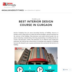 Best Interior Design course in Gurgaon – ansaluniversitytimes