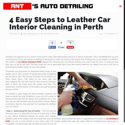 4 Easy Steps to Leather Car Interior Cleaning in Perth