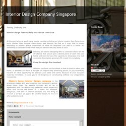 Interior Design Company Singapore: Interior design firm will help your dream come true