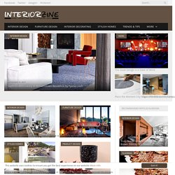 Interior Design, Interior Decorating, Trends & News - Interiorzine.com