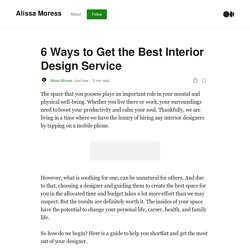6 Ways to Get the Best Interior Design Service
