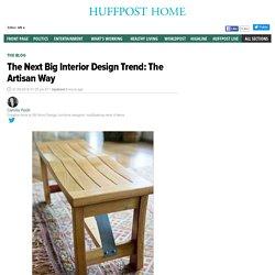 The Next Big Interior Design Trend: The Artisan Way