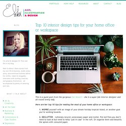 Top 10 interior design tips for your home office or workspace