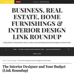 The Interior Designer and Your Budget (Link Roundup)