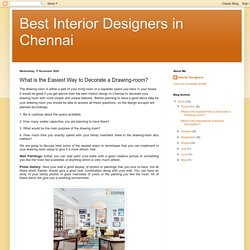 Best Interior Designers in Chennai: What is the Easiest Way to Decorate a Drawing-room?