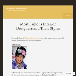 Most Famous Interior Designers and Their Styles – EW-Webb Enginnering