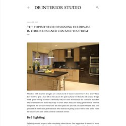 The Top Interior Designing Errors An Interior Designer can Save you From