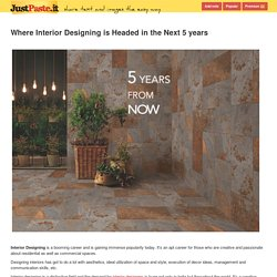 Where Interior Designing is Headed in the Next 5 years - justpaste.it