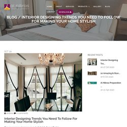 Interior Designing Trends You Need to Follow for Making Your Home Stylish - Al Nibras
