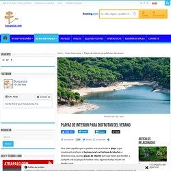 Playas de interior para disfrutar del verano - Buscarutas.com