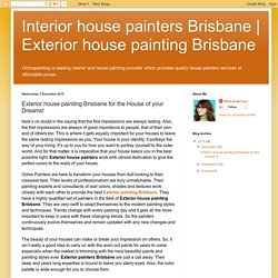 Exterior house painting Brisbane: Exterior house painting Brisbane for the House of your Dreams!