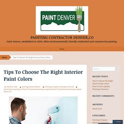 Tips To Choose The Right Interior Paint Colors