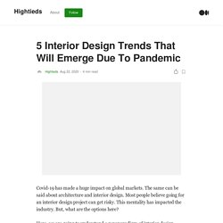 5 Interior Design Trends That Will Emerge Due To Pandemic