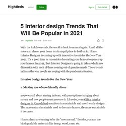 5 Interior design Trends That Will Be Popular in 2021