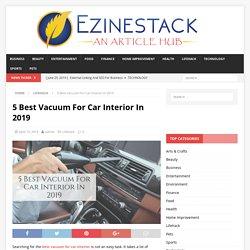 5 Best Vacuum For Car Interior In 2019