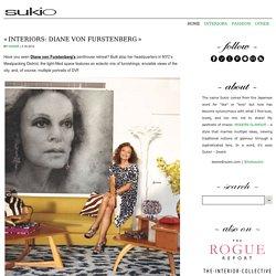 Interiors: Diane vonFurstenberg - The Home of Modern Glamour - Sukio