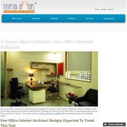 4 Unique Ideas to Enhance Your Office Interiors in Kolkata - Internal Affairs Interior Designers Kolkata