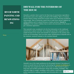Drywall for the Interiors of the House – River North Painting and Renovations Inc