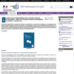 Site Interlangues Ac-Lyon - Guide pour l'enseignement des langues vivantes étrangères - Oser les langues vivantes étrangères à l'école - Cycles 2 & 3