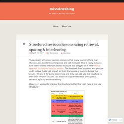 Structured revision lessons using retrieval, spacing & interleaving