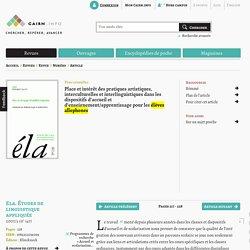 Place et intérêt des pratiques artistiques, interculturelles et interlinguistiques dans les dispositifs d'accueil et d'enseignement/apprentissage pour les élèves allophones