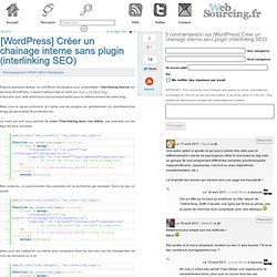 [WordPress] Créer un chainage interne sans plugin (interlinking SEO)