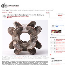 Interlocked Coins Form Complex Geometric Sculptures