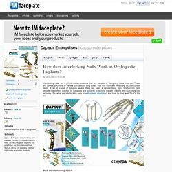 How does Interlocking Nails Work as Orthopedic Implants? by Capsur Enterprises